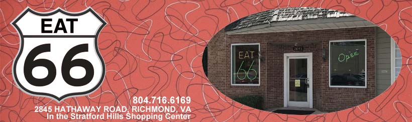 Eat 66 is located at 2845 Hathaway Road in the Stratford Hills shopping center. Phone 804-716-6169